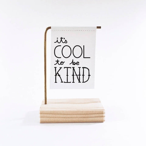 It's Cool To Be Kind Standing Banner
