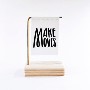 Make Moves Standing Banner