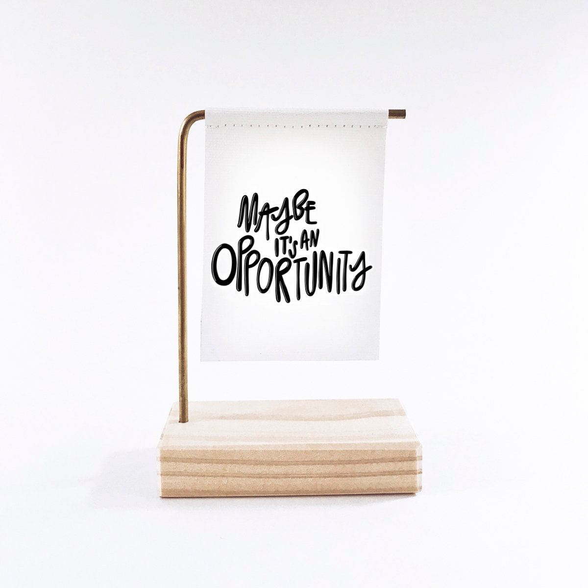 Maybe It's An Opportunity Standing Banner