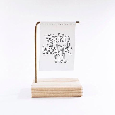 Weird Is Wonderful Standing Banner