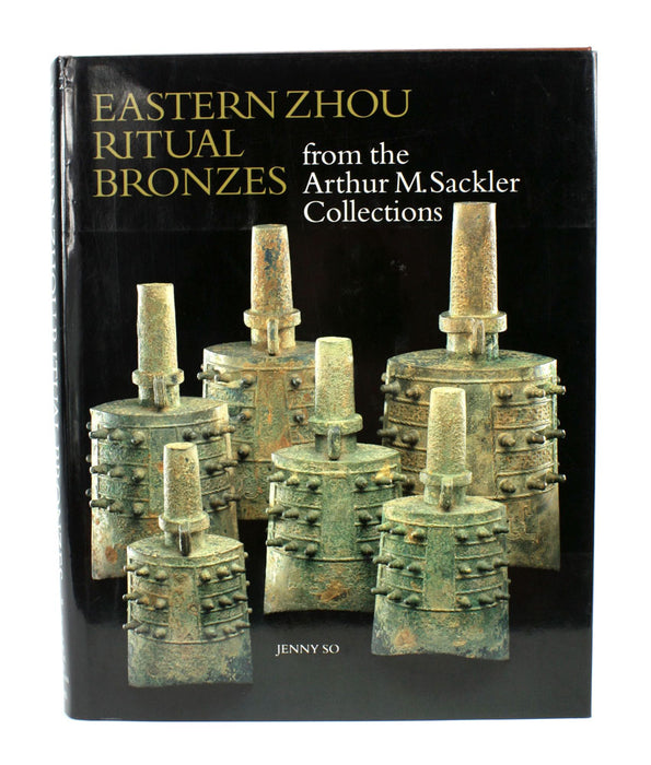 Eastern Zhou Ritual Bronzes from the Arthur M. Sackler Collections, Jenny So