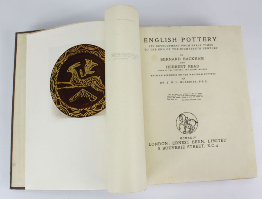 English Pottery Its Development from Early Times to the end of the Eighteenth Century by Bernhard Rackham and Herbert Read, 1st edition, 1924