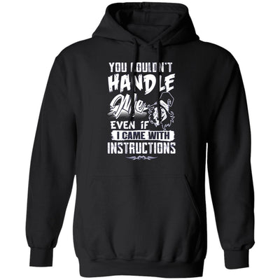 You Couldn't Handle Me - Funny Witch Tshirt Apparel CustomCat Pullover Hoodie Black S