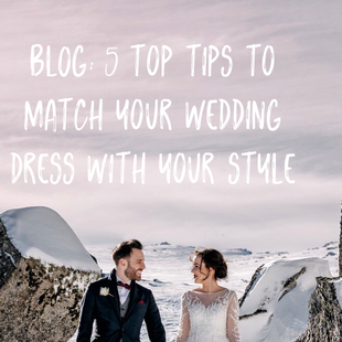 5 top tips to match your wedding dress with your style