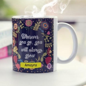 Gifts of Love Personalised Coffee Mug Wherever You Go You Will Always Grow