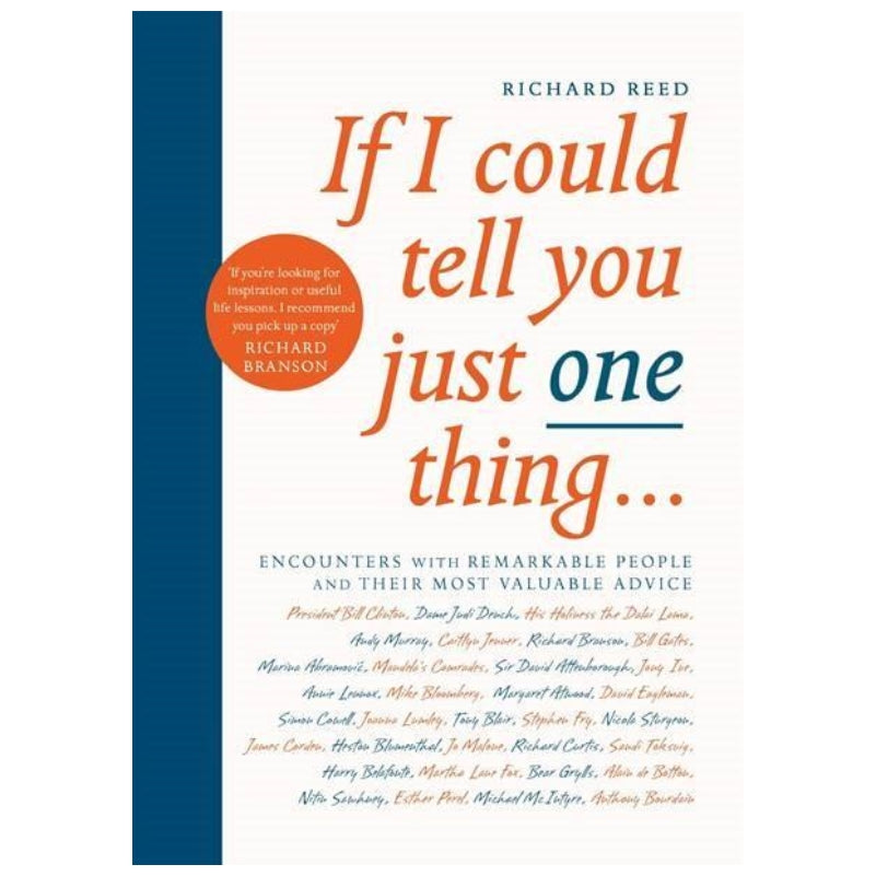 If I could Tell You Just One Thing by Richard Reed