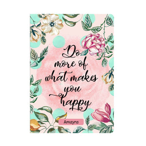 Gifts of Love Personalised Soft Cover Notebook A5 Do More of What Makes You Happy