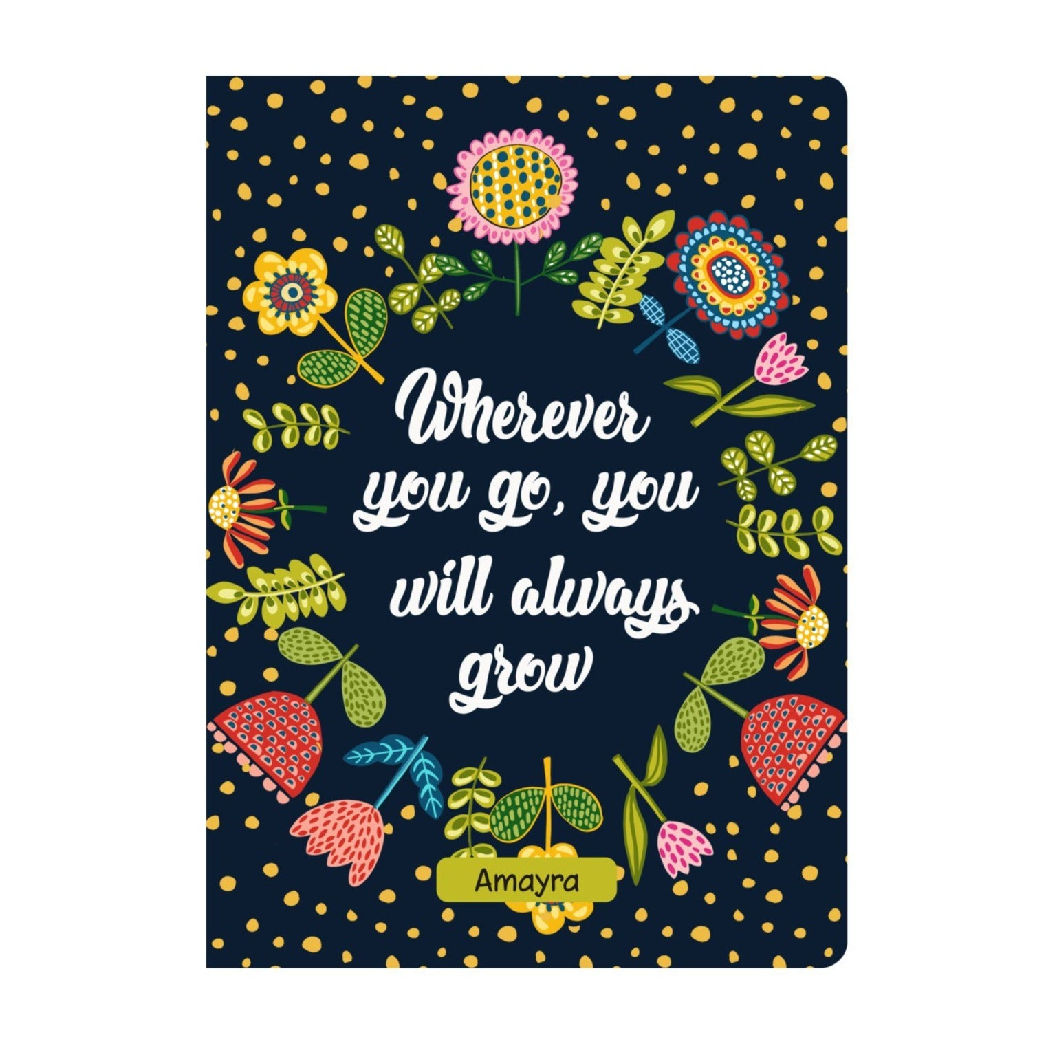 Gifts of Love Personalised Soft Cover Notebook A5 Wherever You Go You Will Always Grow