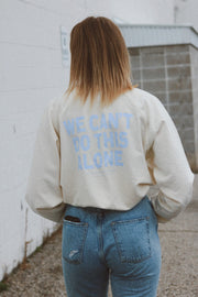 We Can't Do This Alone - Ivory Light Weight Sweatshirt