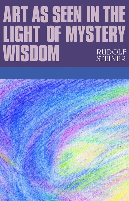 Art as Seen in the Light of Mystery Wisdom (CW 275)