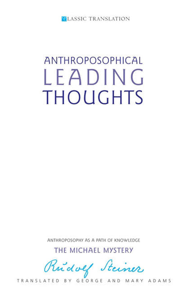 Anthroposophical Leading Thoughts: Anthroposophy as a Path of Knowledge - The Michael Mystery (CW 26)