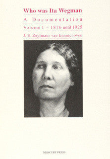Who Was Ita Wegman? Vol. 1