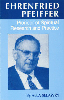 Ehrenfried Pfeiffer: Pioneer of Spiritual Research and Practice