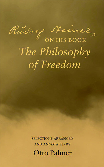 Rudolf Steiner on his Book The Philosophy of Freedom