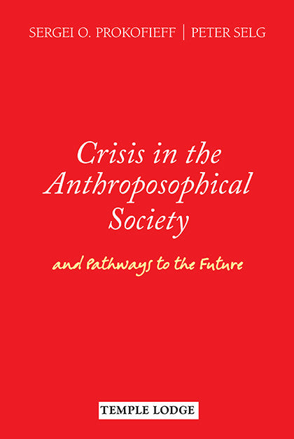 Crisis in the Anthroposophical Society and Pathways to the Future