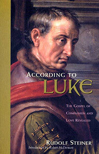 According to Luke: The Gospel of Compassion and Love Revealed (CW 114)