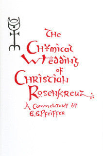 The Chymical Wedding of Christian Rosenkreutz: A Commentary