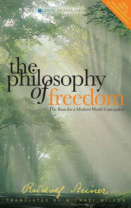 The Philosophy of Freedom: The Basis for a Modern World Conception (CW 4)