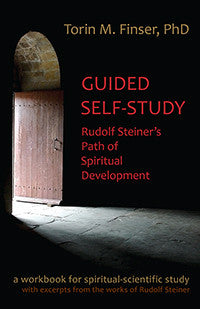 Guided Self Study: Rudolf Steiner's Path of Spiritual Development:  A Spiritual-Scientific Workbook