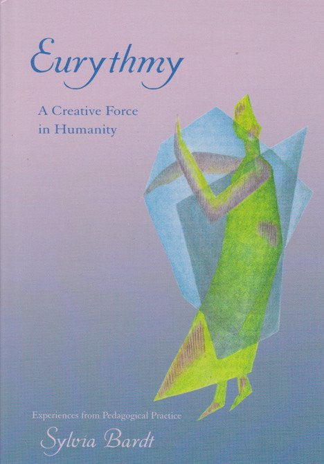 Eurythmy: A Creative Force in Humanity