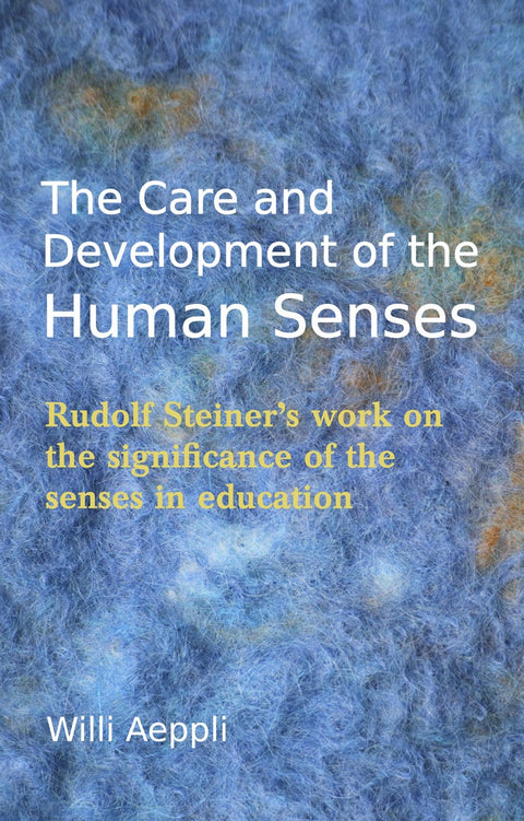 The Care and Development of the Human Senses