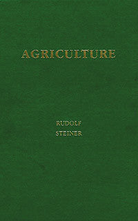 Agriculture: Spiritual Foundations for the Renewal of Agriculture (CW 327)