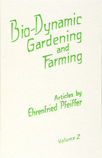 Bio-Dynamic Gardening and Farming - Volume 2