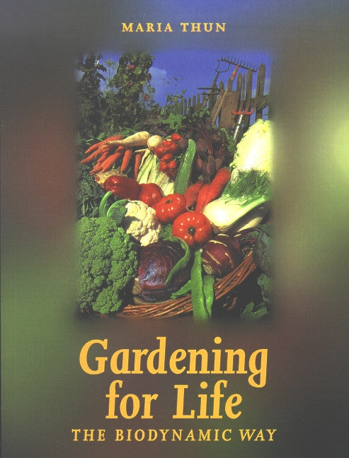 Gardening for Life: The Biodynamic Way