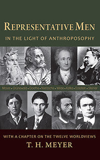 Representative Men: In the Light of Anthroposophy: With a chapter on the Twelve Worldviews