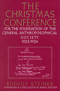 The Christmas Conference For the Foundation of the General Anthroposophical Society, 1923/1924 (CW 260)