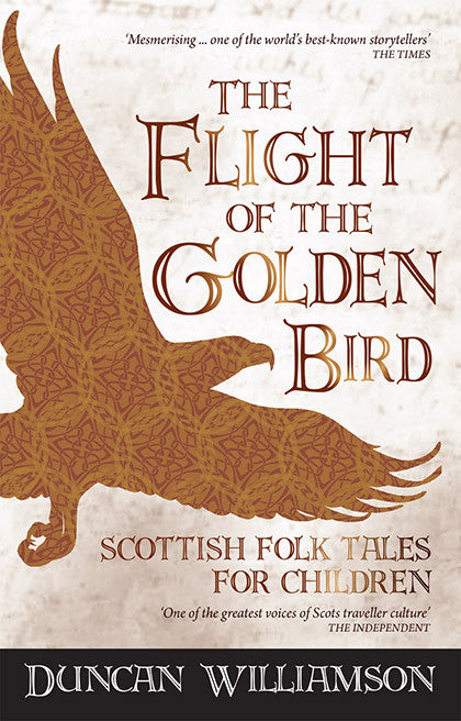 The Flight of the Golden Bird Scottish Folk Tales for Children