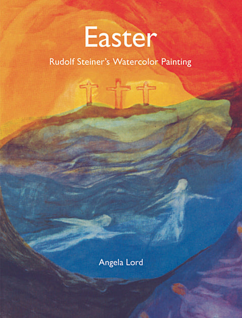 Easter: Rudolf Steiner's Watercolor Painting