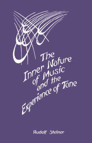 The Inner Nature of Music and the Experience of Tone (CW 283)