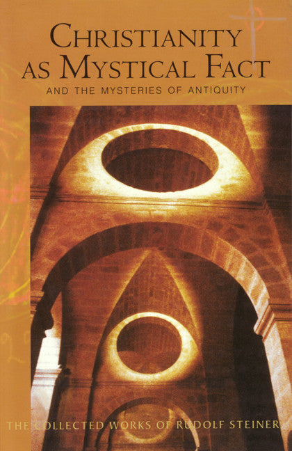 Christianity as Mystical Fact And the Mysteries of Antiquity (CW 8)
