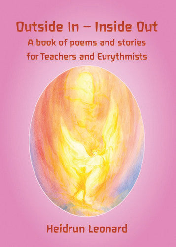 Outside In - Inside Out: A book of poems and stories for teachers and eurythmists