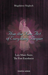 How the New Art of Eurythmy Began