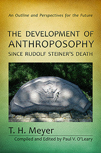 The Development of Anthroposophy since Rudolf Steiner's Death: An Outline and Perspectives for the Future