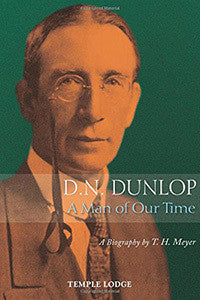 D. N. Dunlop: A Man of Our Time: A Biography (2nd Edition)