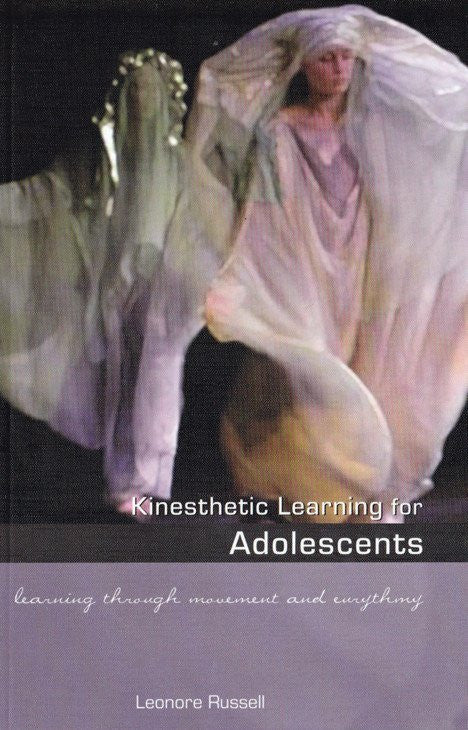 Kinesthetic Learning for Adolescents: Learning Through Movement and Eurythmy