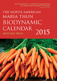 The North American Maria Thun Biodynamic Calendar 2015