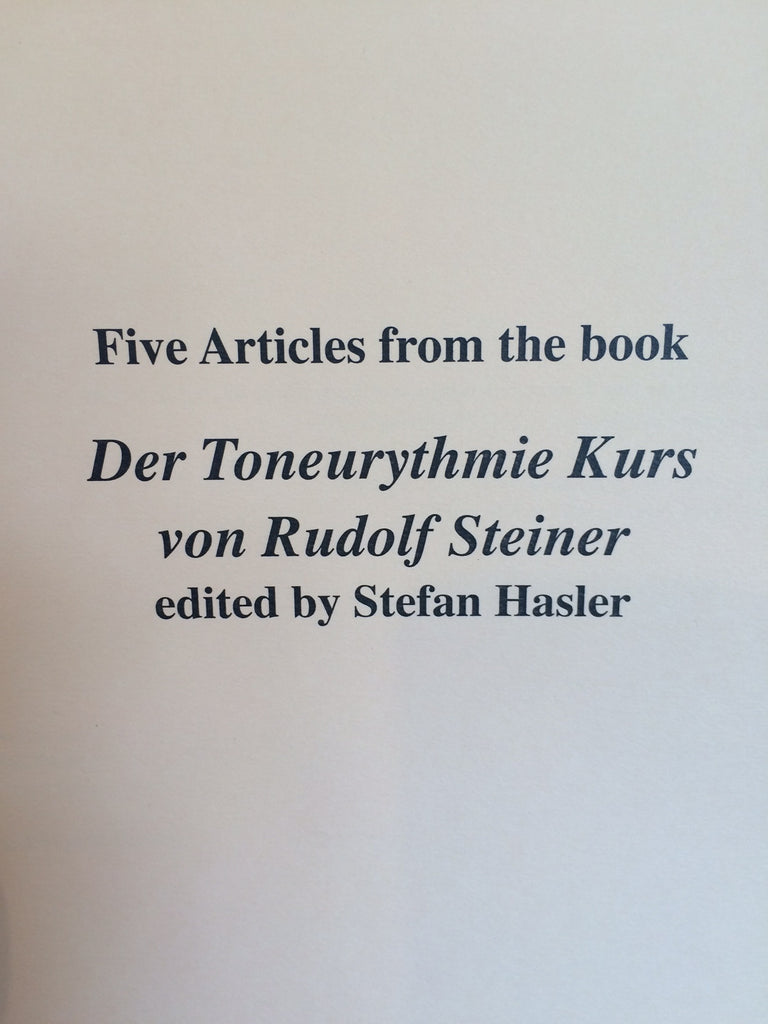 Five Articles from the Book Der Toneurythmie Kurs von Rudolf Steiner (edited by Stefan Hasler), Translated by Dorothea Mier