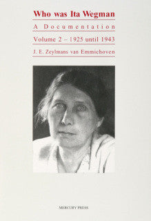 Who Was Ita Wegman? Vol. 2