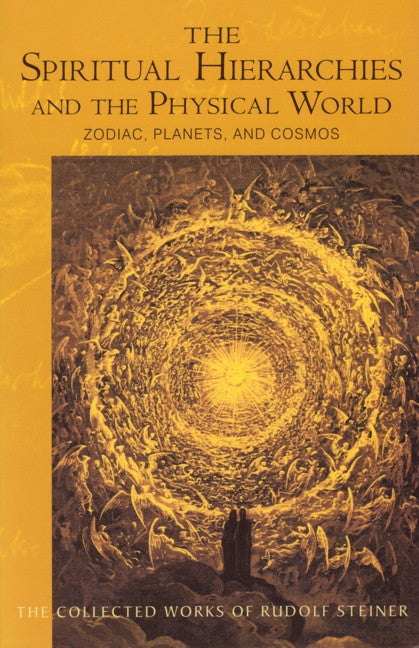 The Spiritual Hierarchies and the Physical World: Zodiac, Planets and Cosmos (CW 110)