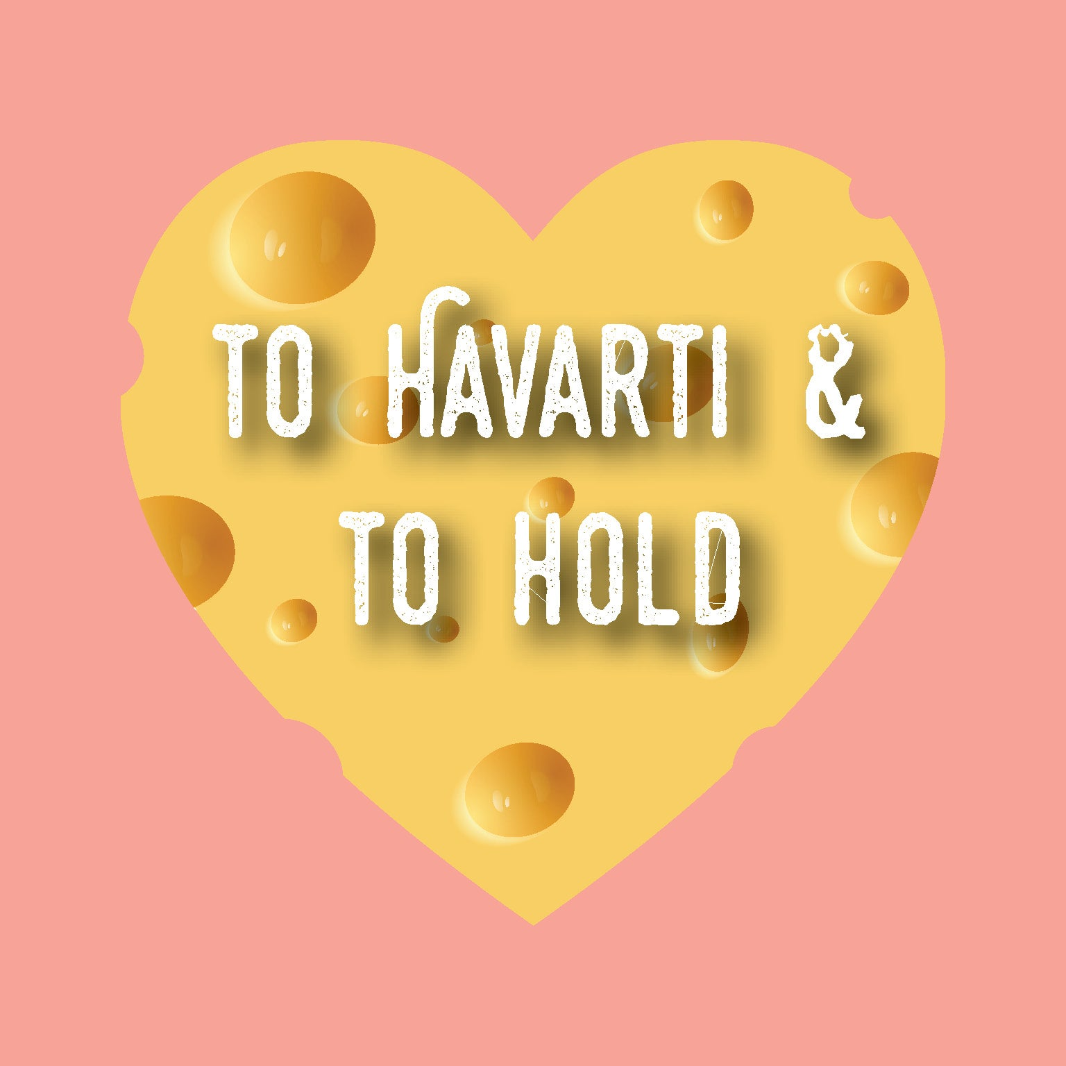 To HAVARTI and To Hold