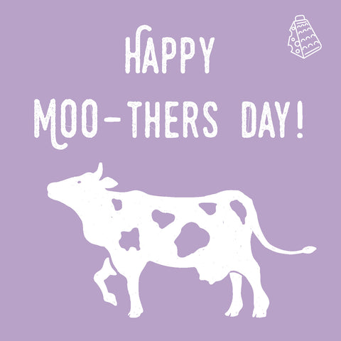 Happy Moo-thers Day!