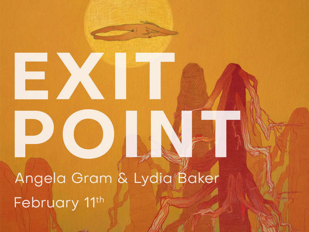 Exit Point: Angela Gram and Lydia Baker
