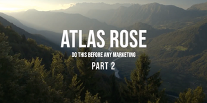 VIDEO: Do This Before Any Marketing PT. II