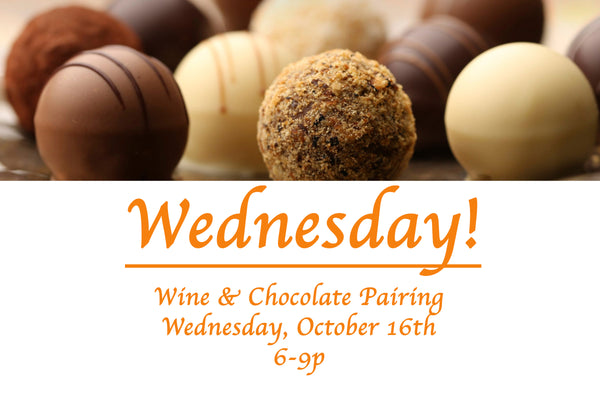 Wine and Chocolate Pairing WEDNESDAY October 16, 2019 6-9PM