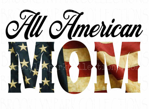 All American Mom, Vintage USA Flag, Instant DIGITAL Download, Sublimation PNG, Art Print - Brooklyn Park Collections LLC