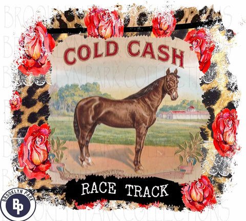Cold Cash, Racing Horse, Race Track, Leopard, Red Roses, SUBLIMATION TRANSFER, Ready To Press, - Brooklyn Park Collections LLC